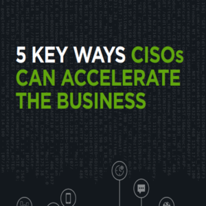 5 claves para que los CISOs puedan acelerar el negocio.